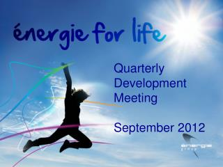 Quarterly Development Meeting September 2012