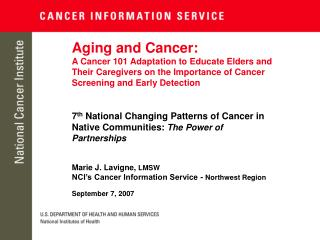 Aging and Cancer: A Cancer 101 Adaptation to Educate Elders and Their Caregivers on the Importance of Cancer Screening a