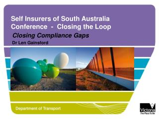 Self Insurers of South Australia Conference - Closing the Loop