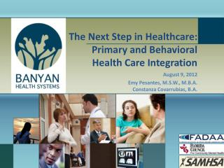 The Next Step in Healthcare: Primary and Behavioral Health Care Integration