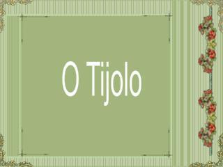 O Tijolo