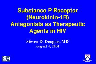 Substance P Receptor  (Neurokinin-1R)  Antagonists as Therapeutic  Agents in HIV