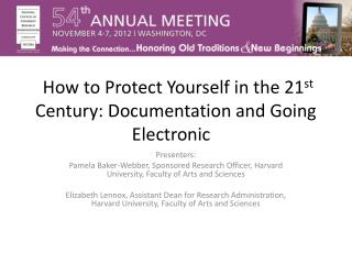 How to Protect Yourself in the 21 st Century: Documentation and Going Electronic