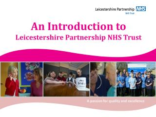 An Introduction to Leicestershire Partnership NHS Trust