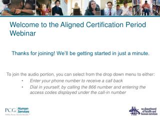 Welcome to the Aligned Certification Period Webinar