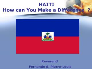 HAITI How can You Make a Difference  ?