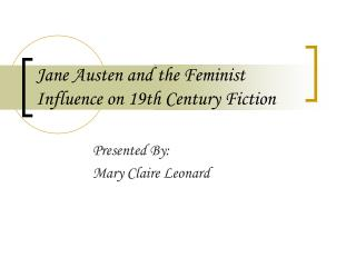 Jane Austen and the Feminist Influence on 19th Century Fiction