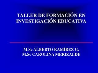 TALLER DE FORMACIÓN EN INVESTIGACIÓN EDUCATIVA