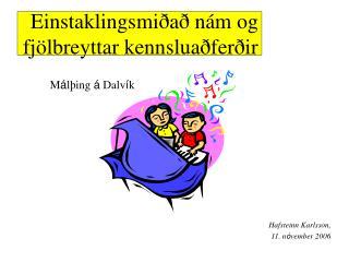 Einstaklingsmiðað nám og fjölbreyttar kennsluaðferðir