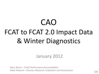 CAO FCAT to FCAT 2.0 Impact Data & Winter Diagnostics