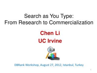 Search as You Type:  From Research to Commercialization
