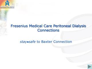 Fresenius Medical Care Peritoneal Dialysis Connections