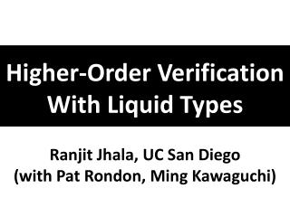 Higher-Order Verification With Liquid  Types