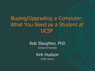 Buying/Upgrading a Computer: What You Need as a Student at UCSF