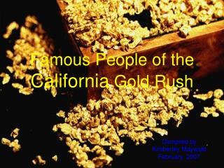 Famous People of the  California  Gold Rush