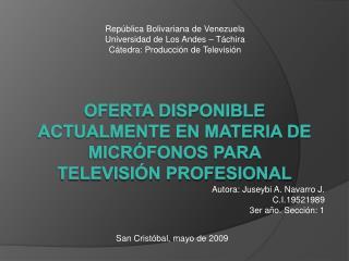 oferta disponible actualmente en materia de micrófonos para televisión profesional