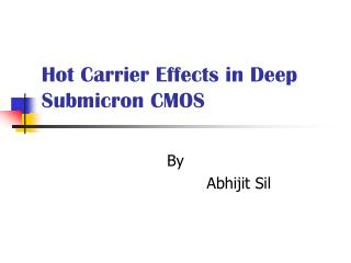 Hot Carrier Effects in Deep               Submicron CMOS