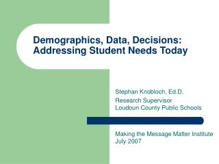 Demographics, Data, Decisions: Addressing Student Needs Today
