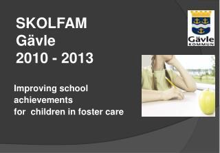 SKOLFAM Gävle 2010 - 2013