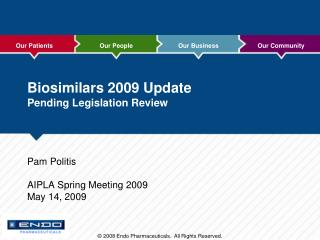 Biosimilars 2009 Update Pending Legislation Review