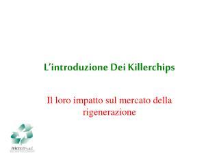 L'introduzione Dei Killerchips