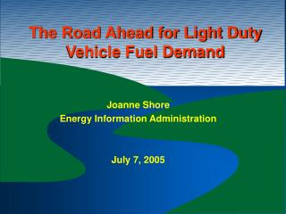 The Road Ahead for Light Duty Vehicle Fuel Demand