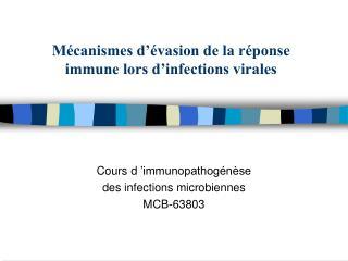 Mécanismes d'évasion de la réponse immune lors d'infections virales