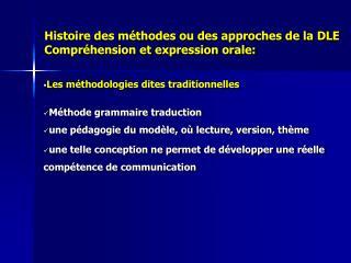 Histoire des méthodes ou des approches de la DLE Compréhension et expression orale: