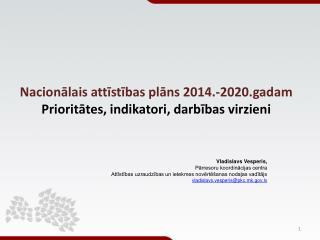 Nacionālais attīstības plāns 2014.-2020.gadam Prioritātes, indikatori, darbības virzieni