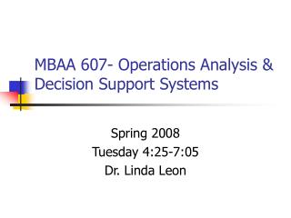 MBAA 607- Operations Analysis  Decision Support Systems
