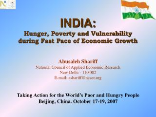 INDIA: Hunger, Poverty and Vulnerability  during Fast Pace of Economic Growth