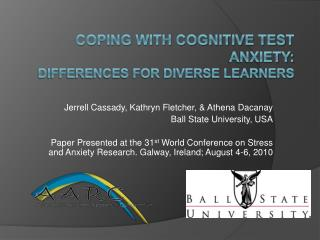 Coping with Cognitive Test Anxiety:  Differences for Diverse Learners