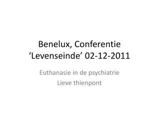 Benelux, Conferentie 'Levenseinde' 02-12-2011