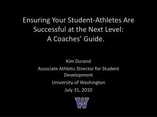 Ensuring Your Student-Athletes Are Successful at the Next Level:   A Coaches  Guide.