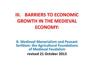 III. BARRIERS TO ECONOMIC GROWTH IN THE MEDIEVAL ECONOMY:
