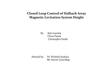 Closed Loop Control of Halbach Array Magnetic Levitation System Height