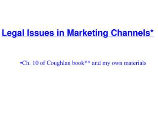 Legal Issues in Marketing Channels*