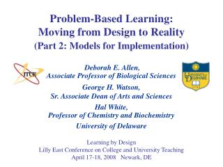 Problem-Based Learning: Moving from Design to Reality Part 2: Models for Implementation