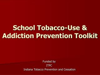 School Tobacco-Use & Addiction Prevention Toolkit