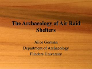 The Archaeology of Air Raid Shelters