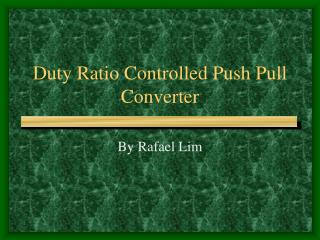 Duty Ratio Controlled Push Pull Converter