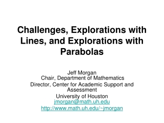 Challenges, Explorations with Lines, and Explorations with Parabolas