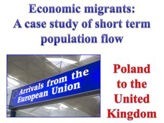 Economic migrants: A case study of short term population flow