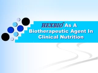 As A Biotherapeutic Agent In Clinical Nutrition