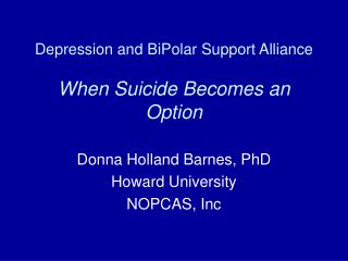 Depression and BiPolar Support Alliance When Suicide Becomes an Option
