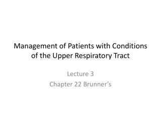 Management of Patients with Conditions of the Upper Respiratory Tract