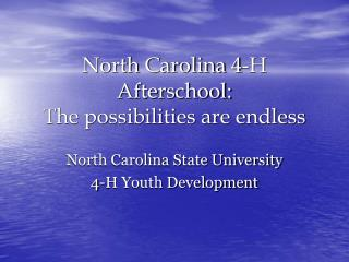 North Carolina 4-H Afterschool: The possibilities are endless