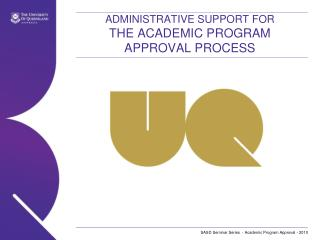 Administrative Support for The Academic Program Approval Process