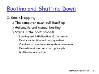 Booting and Shutting Down