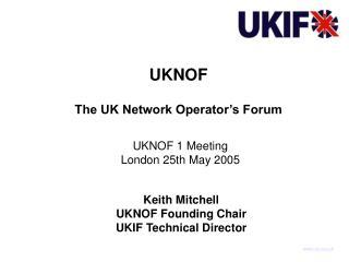 UKNOF The UK Network Operator's Forum